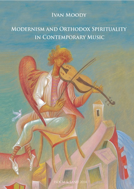 Kuvassa Ivan Moodyn monografia Modernism and Orthodox Spirituality in Contemporary Music (2014).