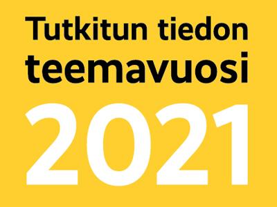 Texten Tutkitun tiedon teemavuosi 2021 på gul bakgrund.